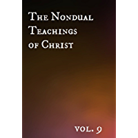 The Nondual Teachings of Christ, vol. 9 (English Edition)