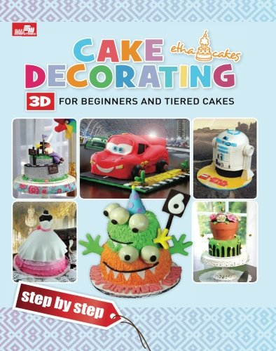 Tiered Cakes Book - Cake Decorating 3D For Beginners And Tiered Cakes