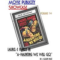 """Movie Publicity Showcase Volume 14: Laurel and Hardy in """"A-Haunting We Will Go"""""""