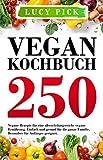 Vegan Kochbuch: Die 150 besten veganen Rezepte für eine