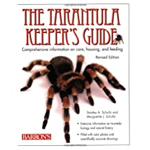 The Tarantula Keeper's Guide: Comprehensive Information on Care, Housing, and Feeding