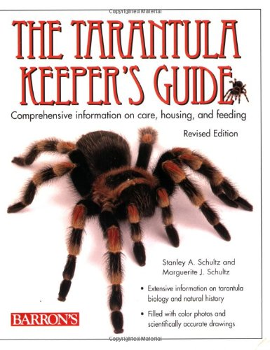 (The Tarantula Keeper's Guide: Comprehensive Information on Care, Housing, and Feeding )