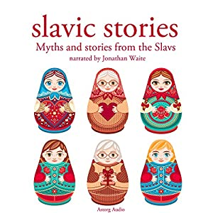 Slavic Stories: Myths and Stories from the Slavs Audiobook