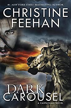 Dark Carousel (Carpathian Novel, A Book 30) by [Feehan, Christine]