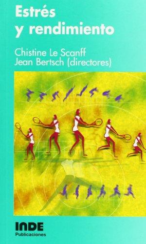 Estrés y rendimiento (Psicología deportiva) por Le Scanff, Christine,Jean Bertsch