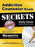 Addiction Counselor Exam Secrets, Study Guide: Addiction Counselor Test Review for the Addiction Counseling Exam