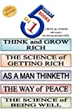 Think and Grow Rich; The Science of Getting Rich; As a Man Thinketh; The Way of Peace; The Science of Being Well, Wallace D. Wattles,, James Allen Napoleon Hill, 1461111218
