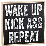 Make Em Laugh Wake Up Kick Ass Repeat Wooden Sign
