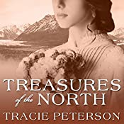 Treasures of the North: Yukon Quest, Book 1 | Tracie Peterson