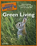 The Complete Idiot's Guide to Green Living (Complete Idiot's Guides (Lifestyle Paperback))