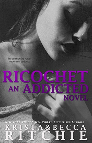 Ricochet: Addicted, Book 1.5