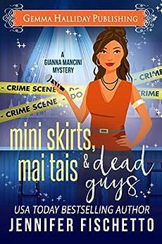 Miniskirts, Mai Tais & Dead Guys (Gianna Mancini Mysteries Book 2) by [Fischetto, Jennifer]
