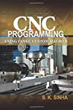 CNC Programming using Fanuc Custom Macro B (Mechanical Engineering)