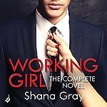 Working Girl: Complete Novel   Shana Gray