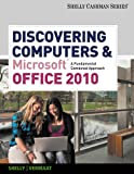 Discovering Computers and Microsoft® Office 2010 1st Edition