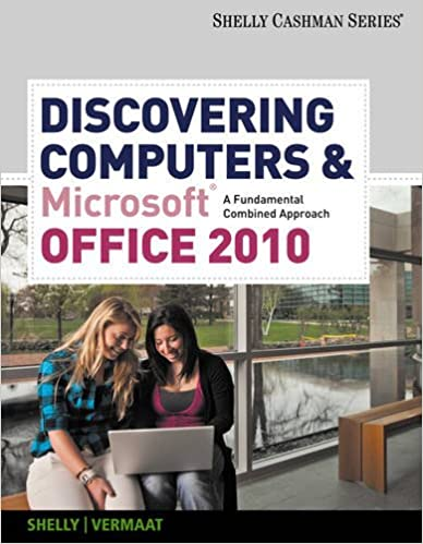 Discovering Computers And Microsoft Office 2010 A Fundamental Combined Approach SAM Compatible Products Gary B Shelly Misty E Vermaat