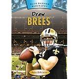 Drew Brees (Blue Banner Biographies)