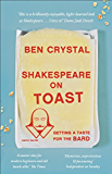 Shakespeare on Toast: Getting a Taste for the Bard