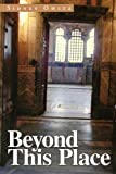 Beyond This Place, Sidney Owitz, 1491824239