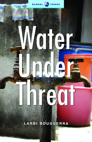 Water under Threat (Global Issues Series)
