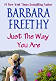 Front cover for the book Just The Way You Are by Barbara Freethy