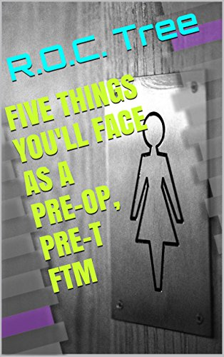 Five Things You'll Face as a Pre-Op, Pre-T FTM