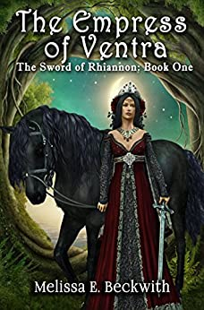 The Empress of Ventra: The Sword of Rhiannon Series: Book One by [Beckwith, Melissa E.]