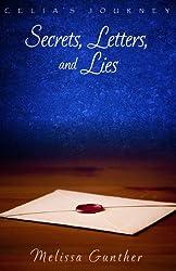 Secrets, Letters, and Lies (Celia's Journey, Book 4)
