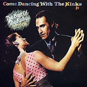 Come Dancing with the Kinks: The Best of The Kinks, 1977-1986