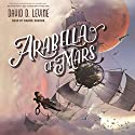 Arabella of Mars Audiobook by David D. Levine Narrated by Barrie Kreinik