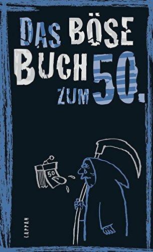 Das böse Buch zum 50. Gebundenes Buch – 20. Oktober 2016 Ari Plikat Das böse Buch zum 50. Lappan 3830343868