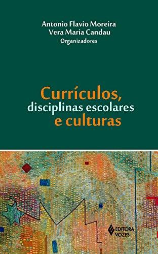 Currículos, Disciplinas Escolares e Culturas