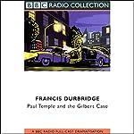 Paul Temple and the Gilbert Case (Dramatized) | Francis Durbridge