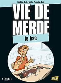 Vie de merde, Tome 19 : Le bac par Maxime Valette