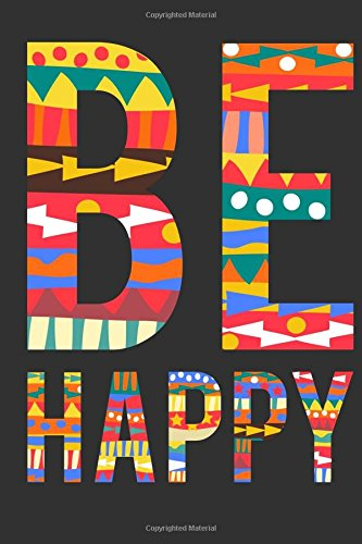 Download Be Happy: Daily All-Purpose Notebook, Journal, Diary, 100 Lined Pages (6x9 in.) pdf epub