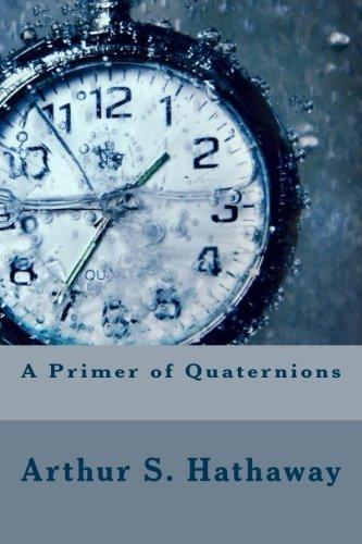 Read Online A Primer of Quaternions PDF