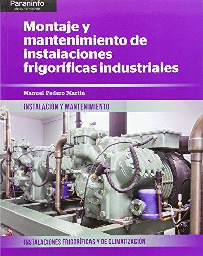 Descargar Libro Montaje Y Mantenimiento De Instalaciones Frigoríficas Industriales Manuel Padero MartÍn