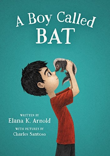 A Boy Called Bat by [Arnold, Elana K.]