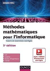 Méthodes mathématiques pour l'informatique - 5e éd. - Cours et exercices corrigés: Cours et exercices corrigés (+ vidéos pédagogiques)