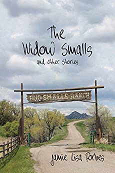 The Widow Smalls: And Other Stories by [Forbes, Jamie Lisa]