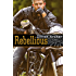 Rebellious: A True Brothers MC Novel