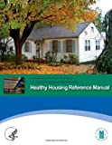 Healthy Housing Reference Manual, U. S. Department Human Services, 1499572247