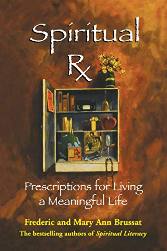 Spiritual RX: Prescriptions for Living a Meaningful Life (For Life The Prescription)