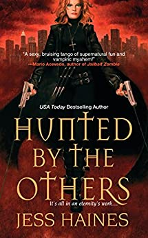 Hunted By The Others (H&W Investigations Book 1) by [Haines, Jess]