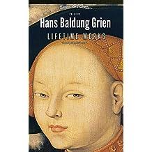 Hans Baldung Grien: Collector's Edition Art Gallery