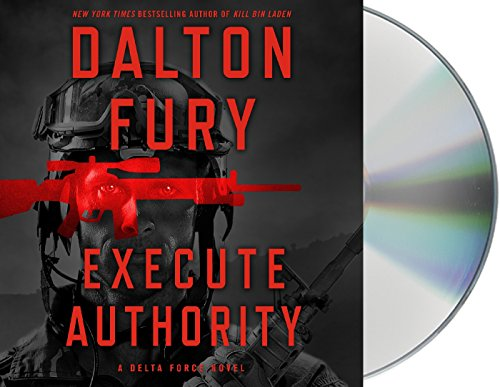 Execute Authority: A Delta Force Novel