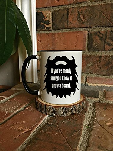 If you're manly and you know it grow a beard Mug, Father's Day Mug, Funny Beard Mug, Mug for him, Gift for him, Gift for Dad, Mug for Dad, 11oz