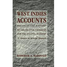 West Indies Accounts: Essays on the History of the British Caribbean and the Atlantic Economy in Honor of Richard Sheridan