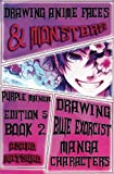 Drawing Anime Faces, Monsters and Characters : Purple Manga Edition 5 (Book 2): How to Draw Anime Girls & Manga Boys Characters Step by Step (Drawing Blue Exorcist Shonen Japanese Manga) (Volume 2)