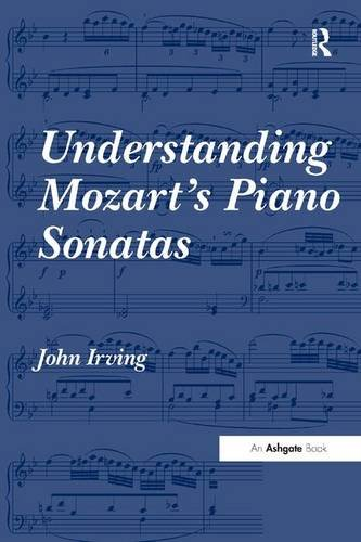 Understanding Mozart's Piano Sonatas by Routledge